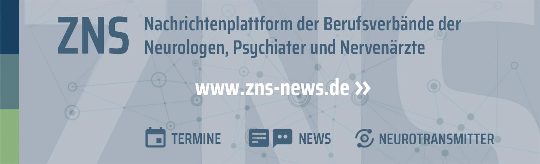 ZNS Nachrichtenplattform der Berufsverbände der Neurologen, Psychiater und Nervenärzte